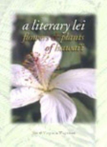 A Literary Lei - Flowers & Plants of Hawaii by Jim Wageman