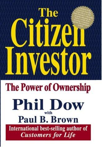 The Citizen Investor by Phil Dow, Paul B. Brown