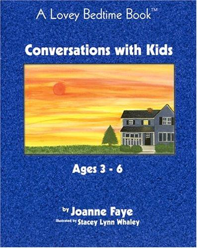 Conversations with Kids Ages 3 to 6 (Lovey Bedtime Book) (Lovey Bedtime Book) by Joanne Faye
