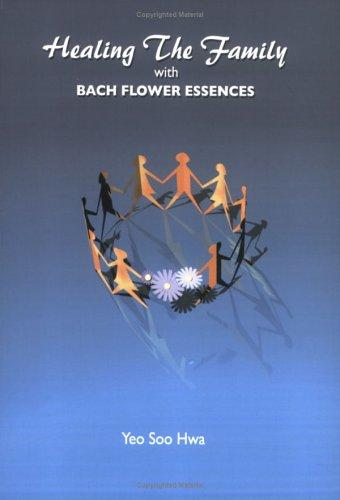 Healing The Family with Bach Flower Essences by Yeo Soo Hwa