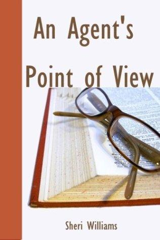An Agents Point of View by Sherri Williams