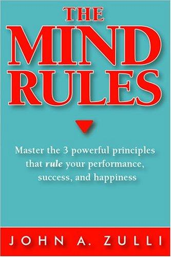 The Mind Rules by John A. Zulli