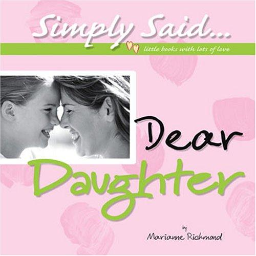 Dear Daughter (Simply Said) by Marianne R. Richmond