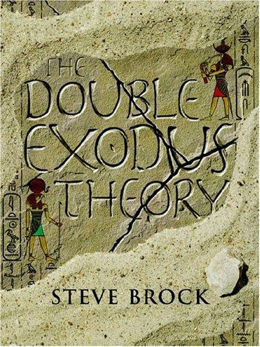 The Double Exodus Theory by Steve Brock