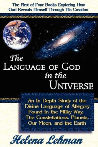 The Language of God in the Universe, Book 1 of The Language of God Series ('the Language of God Series) by Helena Lehman