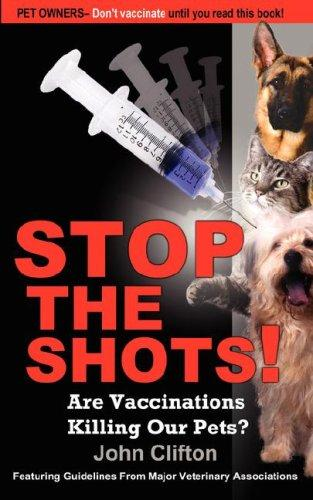Stop the Shots! by John Clifton