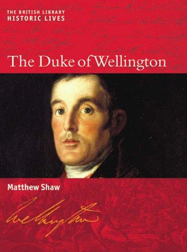 Duke of Wellington (British Library - Historic Lives) by Matthew Shaw