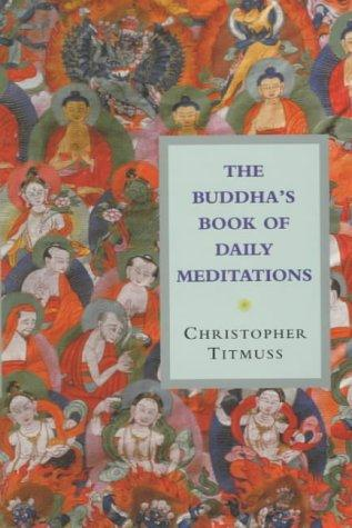 The Buddha's Book of Daily Meditations by Christopher Titmuss