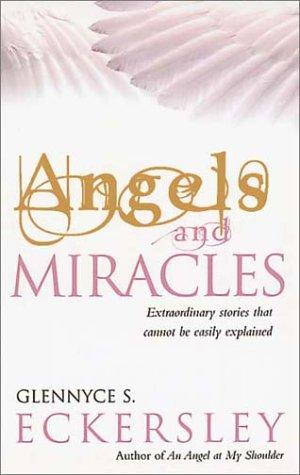 Angels and Miracles by Glennyce S. Eckersley