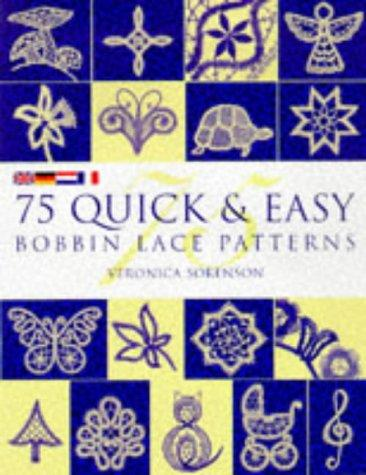 75 Quick & Easy Bobbin Lace Patterns by Veronica Sorenson