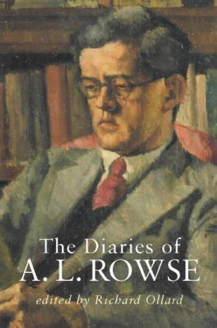 The Diaries of A.L.Rowse by A.L. Rowse