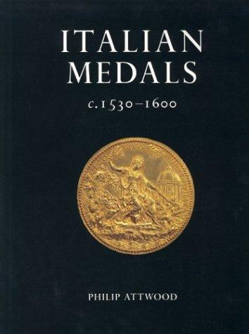 Italian medals c.1530-1600 in British public collections by Philip Attwood