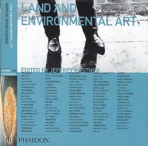 Land and environmental art by [edited by Jeffrey Kastner ; survey by Brian Wallis].