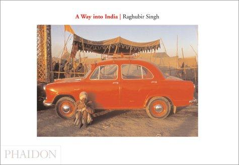 A way into India by Raghubir Singh