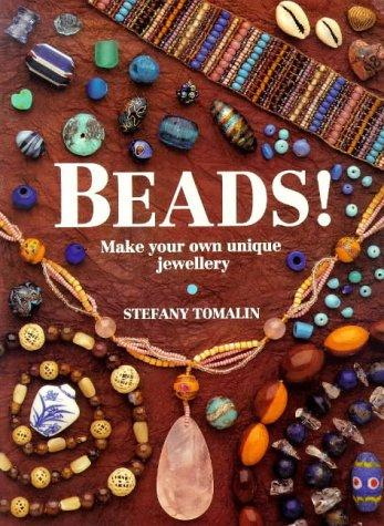 Beads: Make Your Own Unique Jewellery
