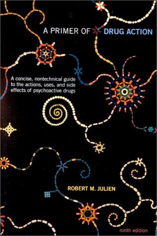 A Primer of Drug Action by Robert M. Julien