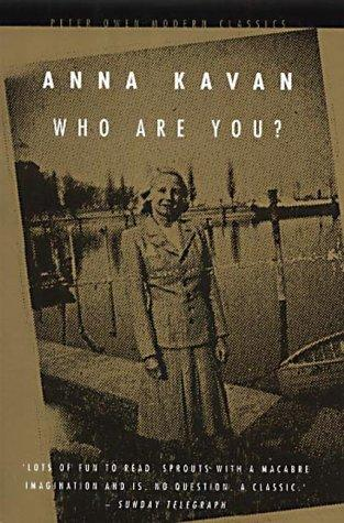 Who are you ? by Anna Kavan