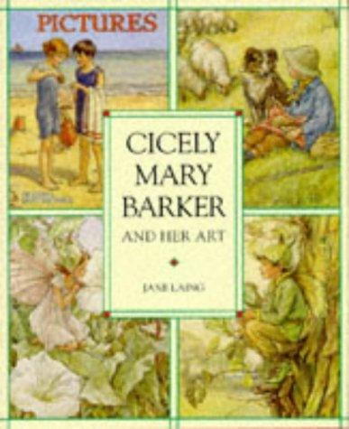 Cicely Mary Barker and her art by Jane Laing