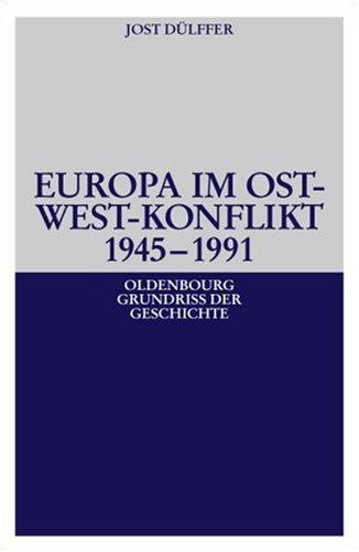 Europa im Ost-West-Konflikt 1945-1991 by Jost Dülffer