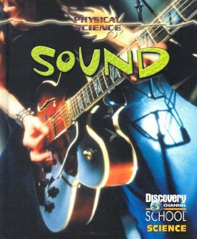 Sound (Discovery Channel School Science) by Scott Ingram