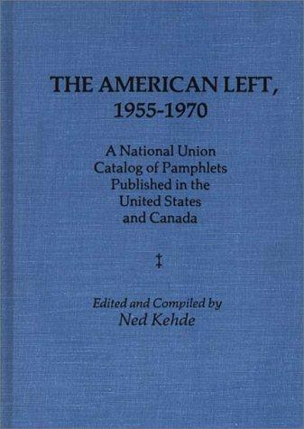 The American left, 1955-1970 by Ned Kehde