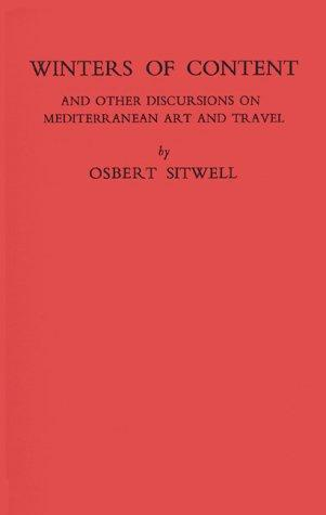 Winters of content, and other discursions on Mediterranean art and travel by Osbert Sitwell