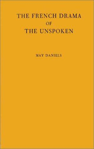The French drama of the unspoken by May Daniels