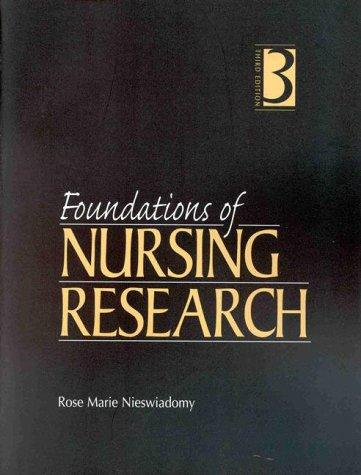 Foundations of nursing research by Rose Marie Nieswiadomy