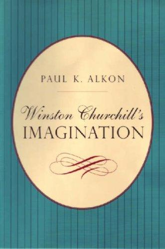 Winston Churchill's Imagination by Paul K. Alkon