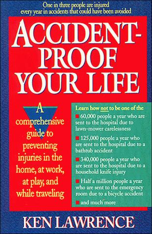 Accident-proof your life by Ken Lawrence